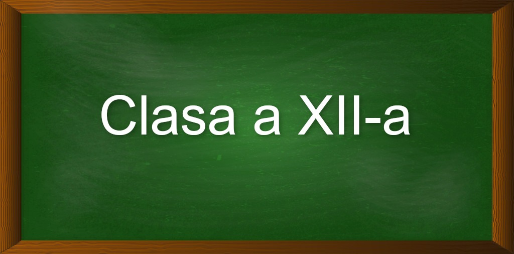 Clasa a XII-a